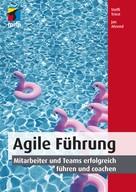 Jan Ahrend: Agile Führung