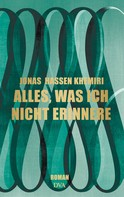 Jonas Hassen Khemiri: Alles, was ich nicht erinnere ★★★