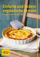 Flora Hohmann: Einfache und leckere vegetarische Rezepte