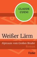 Claude Cueni: Weißer Lärm ★★★★