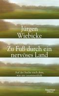 Jürgen Wiebicke: Zu Fuß durch ein nervöses Land ★★★★★