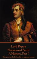 Lord Byron: Heaven and Earth: A Mystery. Part I