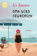 Liv Jansen: Oma wird erwachsen ★★★★