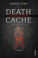 Danise Juno: Death Cache. Tödliche Koordinaten ★★★★