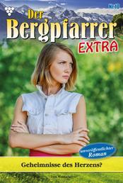 Der Bergpfarrer Extra 10 – Heimatroman - Geheimnisse des Herzens?