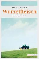 Herbert Rohrer: Wurzelfleisch ★★★