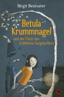 Birgit Bestvater: Betula Krummnagel und der Fluch des fröhlichen Sargtischlers ★★★★