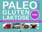 Alicia Ludivine: Paleo-Diät, Gluten- Und Laktosefrei