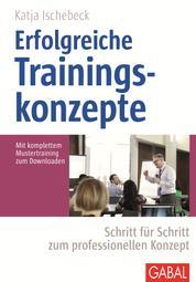 Erfolgreiche Trainingskonzepte - Schritt für Schritt zum professionellen Konzept