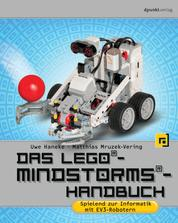 Das LEGO®-Mindstorms®-Handbuch - Spielend zur Informatik mit EV3-Robotern