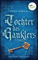 Stefan Nowicki: Tochter des Gauklers - Zweiter Roman: Die Stadt der Lügen ★★★★★