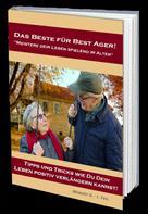 Robert S.: Das Beste für Best Ager! Wie Du dein Leben im Alter spielend meistern kannst. ★★★