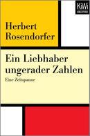 Herbert Rosendorfer: Ein Liebhaber ungerader Zahlen