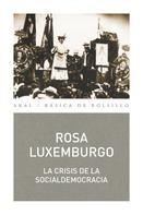 Rosa Luxemburgo: La crisis de la socialdemocracia