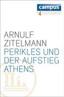 Arnulf Zitelmann: Perikles und der Aufstieg Athens ★★★★★