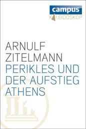 Perikles und der Aufstieg Athens