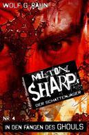 Wolf G. Rahn: Milton Sharp #4: In den Fängen des Ghouls
