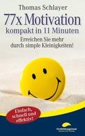 Thomas Schlayer: 77 x Motivation - kompakt in 11 Minuten ★★★