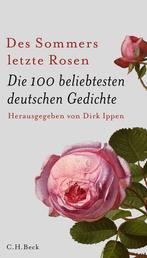 Des Sommers letzte Rosen - Die 100 beliebtesten deutschen Gedichte
