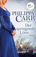 Philippa Carr: Der springende Löwe: Die Töchter Englands - Band 2 ★★★★
