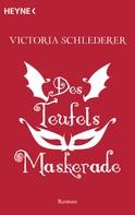 Victoria Schlederer: Des Teufels Maskerade ★★★★★