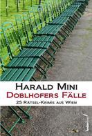 Harald Mini: Doblhofers Fälle: 25 Rätsel-Krimis aus Wien ★★★★