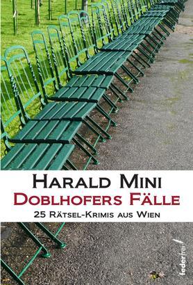 Doblhofers Fälle: 25 Rätsel-Krimis aus Wien