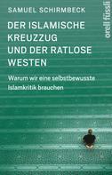 Samuel Schirmbeck: Der islamische Kreuzzug und der ratlose Westen ★★★★