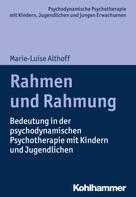 Marie-Luise Althoff: Rahmen und Rahmung