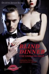 Blind Dinner - Eine sinnliche Orgie. - Erotischer Roman