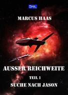 Marcus Haas: Außer Reichweite - Band 1