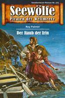 Roy Palmer: Seewölfe - Piraten der Weltmeere 275 ★★★★