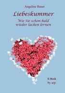 Angeline Bauer: Liebeskummer - Wie Sie schon bald wieder lachen lernen ★★★★