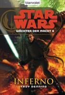 Troy Denning: Star Wars. Wächter der Macht 6. Inferno ★★★★★