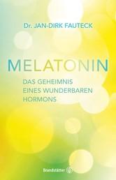 Melatonin - Das Geheimnis eines wunderbaren Hormons