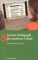 Harald Eichelberger: Freinet-Pädagogik und die moderne Schule