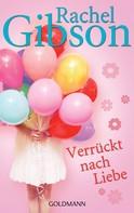 Rachel Gibson: Verrückt nach Liebe ★★★★