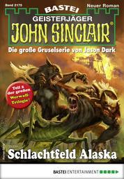 John Sinclair 2175 - Horror-Serie - Schlachtfeld Alaska