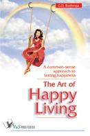 G. D. Budhiraja: The Art of Happy Living