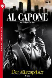 Al Capone 11 – Kriminalroman - Der Säurespritzer