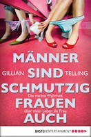 Gillian Telling: Männer sind schmutzig, Frauen auch ★★★