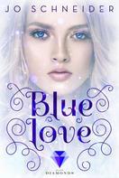 Jo Schneider: Blue Love (Die Blue-Reihe 2) ★★★★