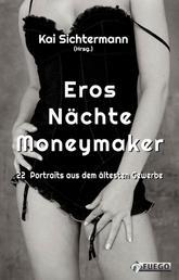 Eros Nächte Moneymaker - 22 Portraits aus dem ältesten Gewerbe