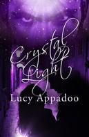 Lucy Appadoo: Crystal Light