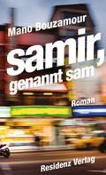 Mano Bouzamour: Samir, genannt Sam ★