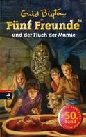 Enid Blyton: Fünf Freunde und der Fluch der Mumie ★★★★★