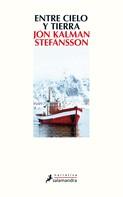 Jón Kalman Stefánsson: Entre cielo y tierra