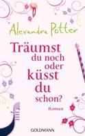 Alexandra Potter: Träumst du noch oder küsst du schon? ★★★★