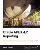 Vishal Pathak: Oracle APEX 4.2 Reporting