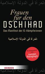 Frauen für den Dschihad - Das Manifest der IS-Kämpferinnen